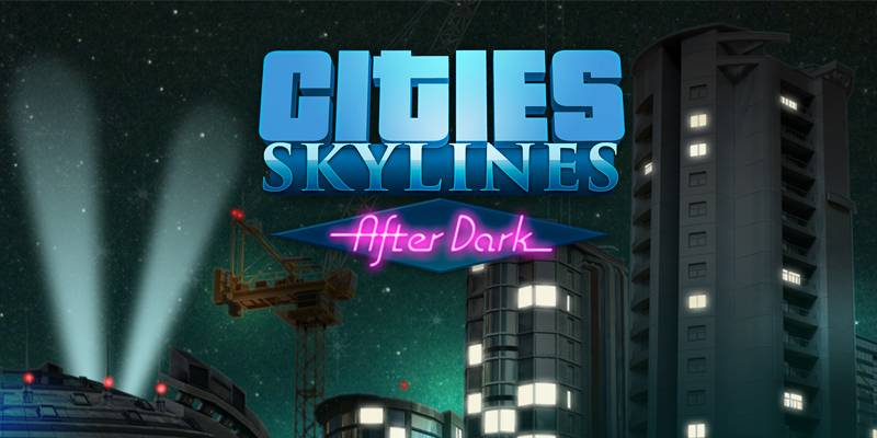 Cities: Skylines - After Dark - recenzja